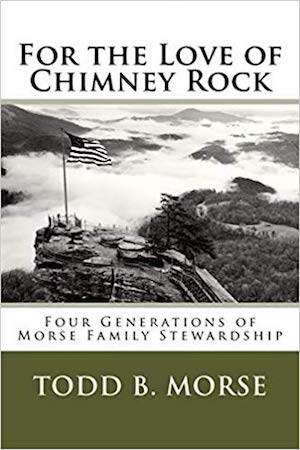 For the Love of Chimney Rock by Todd Morse